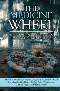 Medicine Wheel Environmental Decision-Making Process of Indigenous Peoples