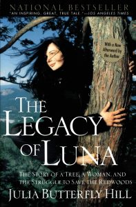 The Legacy of Lunaby Julia Butterfly Hill