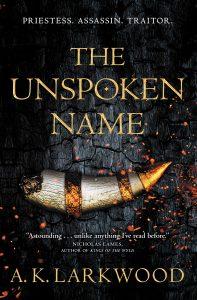 The Unspoken Name by A.K. Larkwood