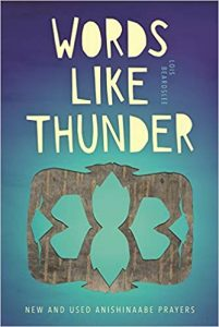 Words Like Thunder New and Used AnishInaabe Prayers by Lois Beardslee