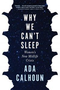 why we can't sleep_ada calhoun