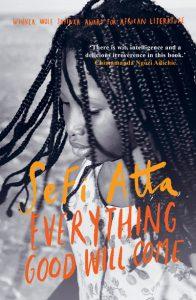 Everything Good Will Comeby Sefi Atta