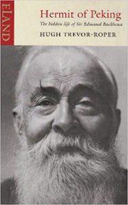 Hermit of Peking The Hidden Life of Sir Edmund Backhouse by Hugh Trevor-Roper