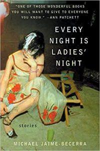 Every Night is Ladies Nightby Michael Jaime-Becerra