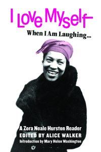 I Love Myself When I Am Laughing Zora Neale Hurston