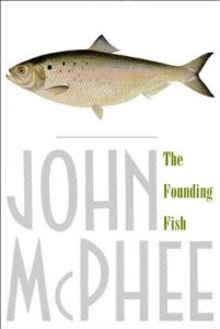 The Founding Fish John McPhee