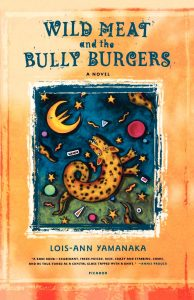 Wild Meat and the Bully Burgersby Lois-Ann Yamanaka
