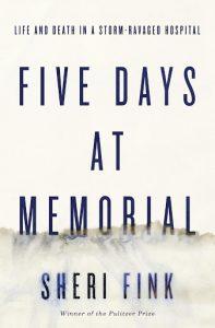 Five Days at Memorial Sheri Fink