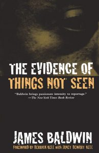 The Evidence of Things Non Seen James Baldwin