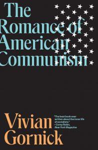 The Romance of American Communism Vivian Gornick