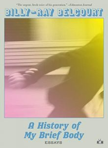 A History of My Brief Body Billy-Ray Belcourt