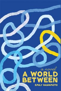 A World Between by Emily Hashimoto