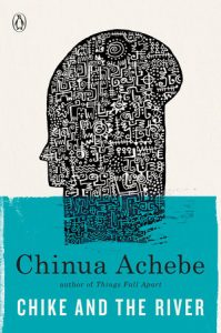 Chike and the River Chinua Achebe