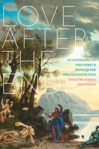 Love After the End_Joshua Whitehead