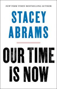 Our Time is Now Stacey Abrams