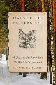 Owls of the Eastern Ice Jonathan Slaght