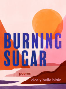 Burning Sugarby Cicely Belle Blain