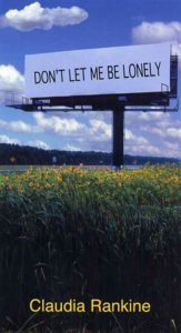 Don't Let Me Be Lonely_Claudia Rankine