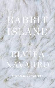 Rabbit Island Elvira Navarro