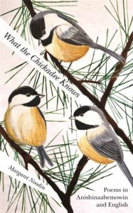 What the Chickadee Knows Margaret Noodin