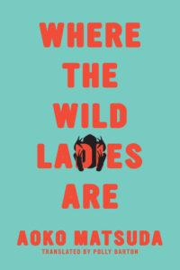 Where the Wild Ladies Are Aoko Matsuda