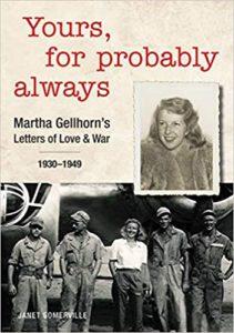 Yours, for Probably Always Martha Gellhorn