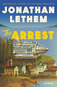 Jonathan Lethem The Arrest