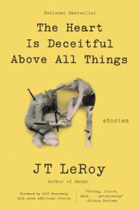 The Heart is Deceitful Above All Things JT LeRoy