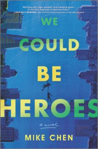 we could be heroes mike chen