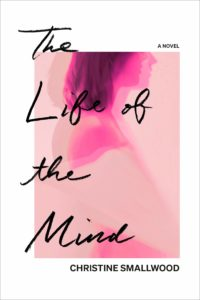 The Life of the Mind Christine Smallwood