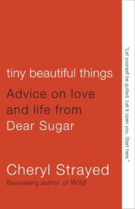 Cheryl Strayed_Tiny Beautiful Things
