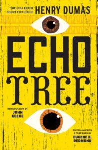 Echo Tree Henry Dumas