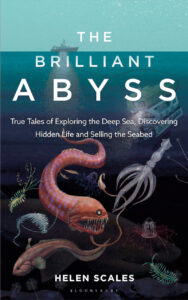 The Brilliant Abyss_Helen Scales