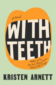 With Teeth Kristen Arnett