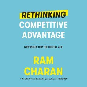 Rethinking Competitive Advantage