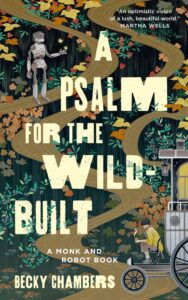 A Psalm for the Wild-Builtby Becky Chambers