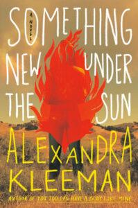 Something New Under the Sun_Alexandra Kleeman