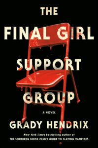 The Final Girl Support Group Grady Hendrix