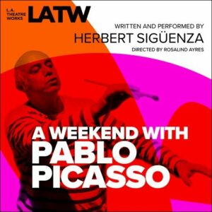 A Weekend With Pablo Picassoby Herbert Sigüenza