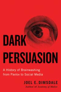 Dark Persuasion Joel Dimsdale