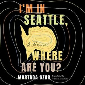 I'm in Seattle, Where Are You? by Mortada Gzar