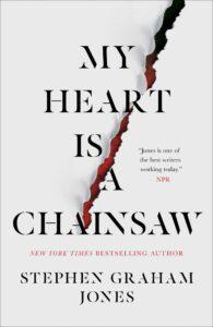 My Heart is a Chainsaw Stephen Graha Jones