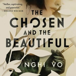 The Chosen and the Beautifulby Nghi Vo