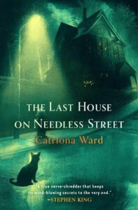 The Last House on Needless Streetby Catriona Ward