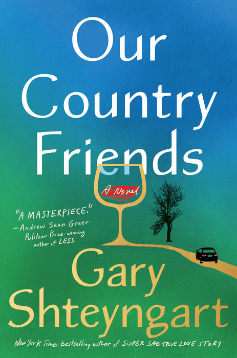 Our Country Friends_Gary Shteyngart
