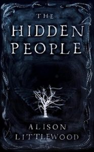 Alison Littlewood The Hidden People