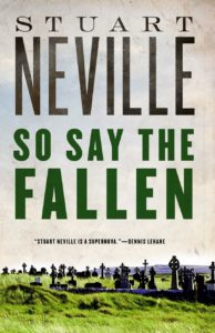Stuart Neville So Say The Fallen