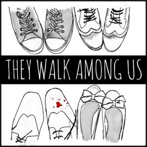 They Walk Among Us Podcast