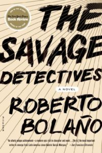 Roberto Bolano The Savage Detectives
