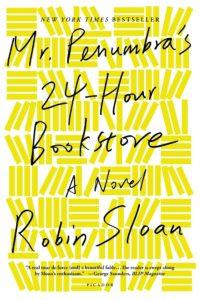 Mr Penumbra's 24-Hour Bookstore Robin Sloan